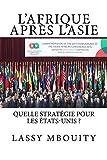 L'Afrique après L'Asie Quelle stratégie pour les États-Unis ? (French Edition)