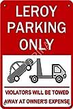 Tarika Leroy Parking Only Violators Will Be Towed Aways at Owner'S Expense Affiche de Fer Vintage Peinture étain Signe pour Rue Garage Maison café Bar Homme Grotte Ferme décoration Murale Artisanat
