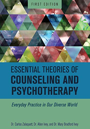 Essential Theories of Counseling and Psychotherapy: Everyday Practice in Our Diverse World