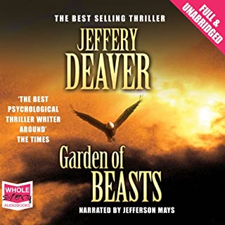 Garden of Beasts                   By:                                                                                                                                 Jeffery Deaver                               Narrated by:                                                                                                                                 Jefferson Mays                      Length: 13 hrs and 17 mins     58 ratings     Overall 4.4