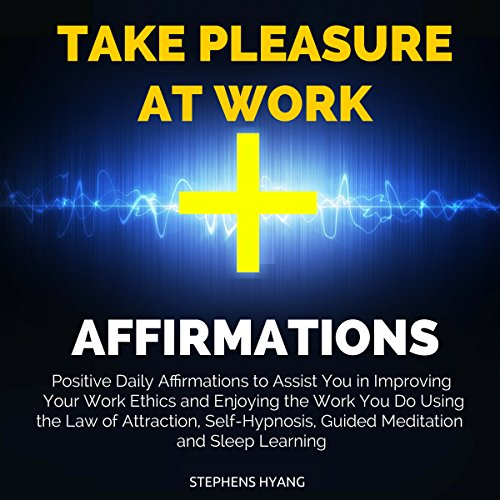 Take Pleasure at Work Affirmations cover art