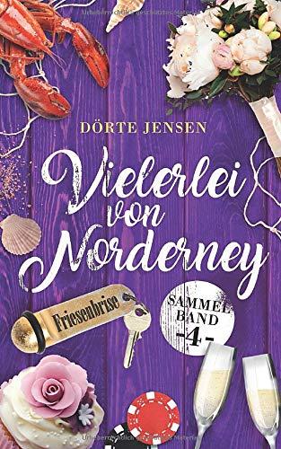 Vielerlei von Norderney 4: Zwei Romane in einem Band (Sammelband Friesenbrise, Band 4)