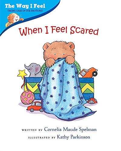 When I Feel Scared (The Way I Feel Books)