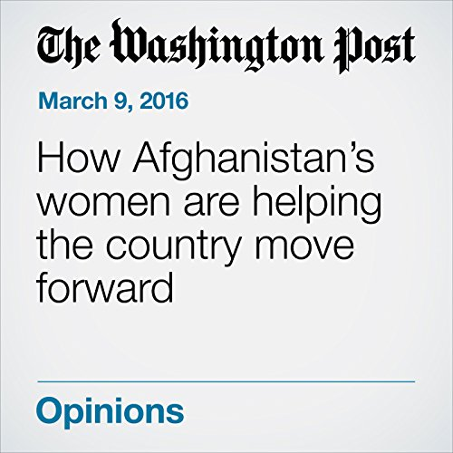 How Afghanistan's Women Are Helping the Country Move Forward audiobook cover art