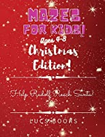 Mazes for Kids Ages 4-8 - Christmas Edition: Help Rudolf Reach Santa!