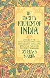 The Varied Kitchens of India : Cuisines of the Anglo-Indians of Calcutta, Kashmiris, Parsis, and Tibetans of Darjeeling