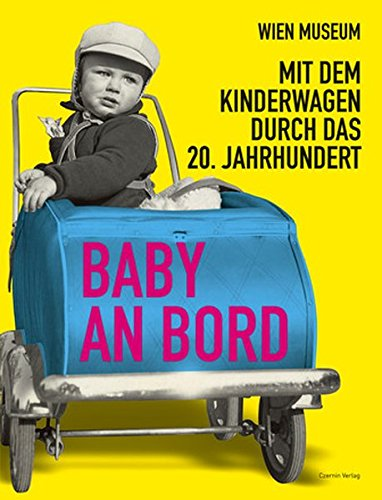 Baby an Bord: Mit dem Kinderwagen durch das 20. Jahrhundert