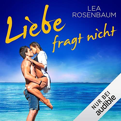 Liebe fragt nicht Audiobook By Lea Rosenbaum cover art