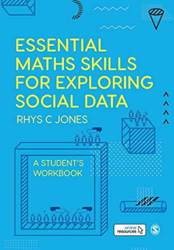 Essential Maths Skills for Exploring Social Data: A Student′s Workbook