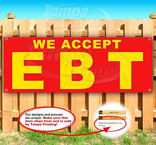 We Accept EBT 13 Oz Heavy Duty Vinyl Banner Sign with Metal Grommets, Flag