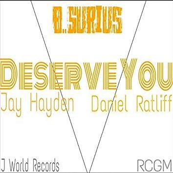 Deserve You (feat. Jay Hayden & Daniel Ratliff)