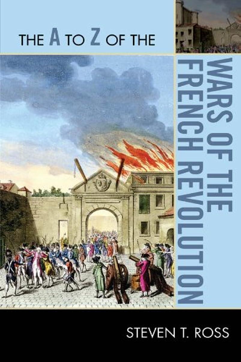 無駄レポートを書く収まるThe A to Z of the Wars of the French Revolution (The A to Z Guide Series Book 203) (English Edition)