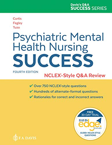 Compare Textbook Prices for Psychiatric Mental Health Nursing Success: NCLEXr-Style Q&A Review: NCLEX®-Style Q&A Review Fourth Edition ISBN 9781719640619 by Melfi Curtis MSN  RN-BC, Catherine,Norton Tuzo MSN  RN-BC, Carol,Baker Fegley MSN  PMHNP-BC, Audra