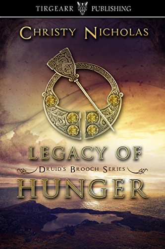 Book: Legacy of Hunger (Druid's Brooch Series, #1) by Christy Nicholas