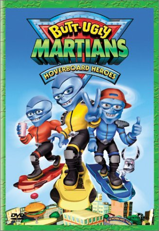 Butt-Ugly Martians: Hoverboard Heroes