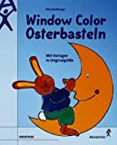 Window Color Osterbasteln. Mit Vorlagen in Originalgröße