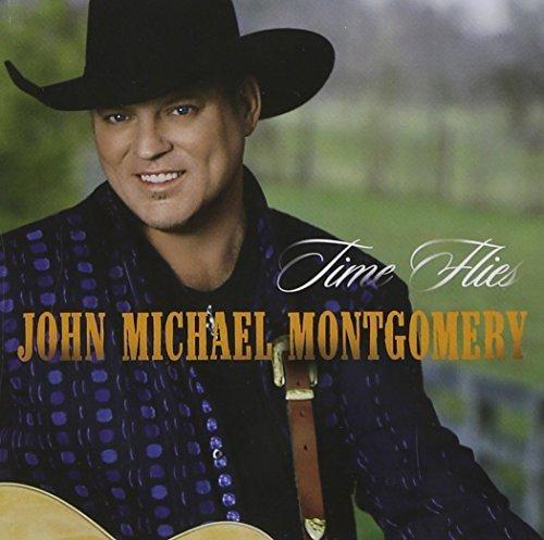 Time Flies by Montgomery, John Michael (2005-01-01)