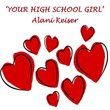 Your High School Girl