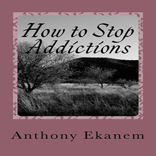 How to Stop Addictions audiobook cover art