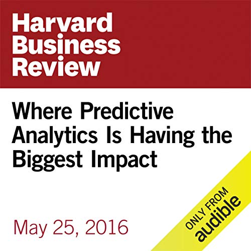 Where Predictive Analytics Is Having the Biggest Impact audiobook cover art
