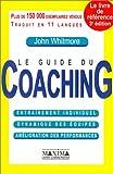 Le guide du coaching - Entraînement individuel, dynammique des équipes, amélioration des performances
