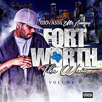 Fort Worth the Wait, Vol. 3