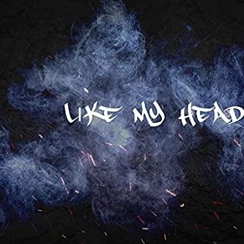 Like My Head