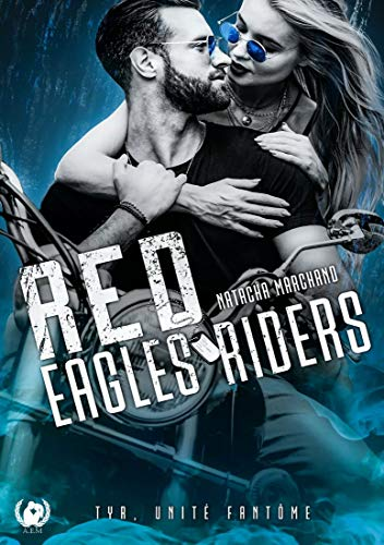 Red eagles riders - Tome 1: TYR, unité Fantôme (French Edition)