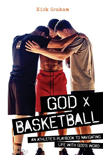 Compare Textbook Prices for God x Basketball: An Athlete's Playbook to Navigating Life with God's Word  ISBN 9781632964007 by Graham, Nick