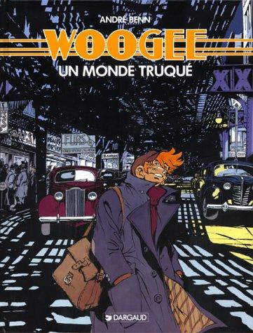 Woogee, tome 1 : Monde truqué