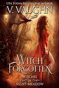 Witch Forgotten: Sweet Paranormal Romance (Witches of Night Meadow Book 1) by [V. Vaughn, Violet Vaughn]