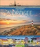 Bildband Nordsee Von Sylt bis Emden alle Ziele, die Sie gesehen haben sollten: Die schönsten Reiseziele an der deutschen Nordsee, alle Inseln und ... die Sie gesehen haben sollten (Highlights)