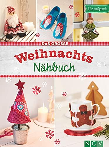Das große Weihnachts-Nähbuch: Alles handgemacht