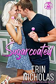 Sugarcoated (a brother's best friend small town rom com) (Hot Cakes Book 1)