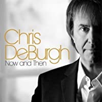 Now And Then by Chris De Burgh (2008-04-22)