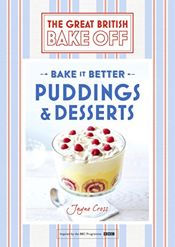 Great British Bake Off – Bake it Better (No.5): Puddings ...