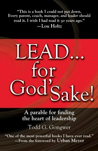 Lead for God s Sake A Parable for Finding the Heart of Leadership product image