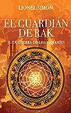 El Guardián de RAK: II. La Guerra de los Namaníes