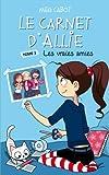 Le Carnet d'Allie 3 - Les vraies amies