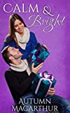 Calm & Bright: A clean and sweet Christian second chance romance in Idaho at Christmas (Huckleberry Lake Book 1)