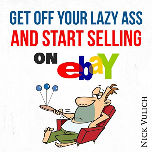 Get Off Your Lazy Ass and Start Selling on eBay audiobook cover art