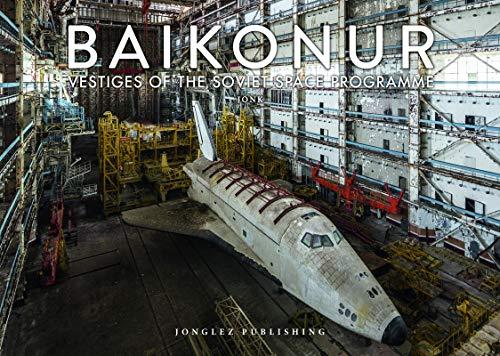 Baikonur. Vestiges of the soviet space programme. Ediz. illustrata