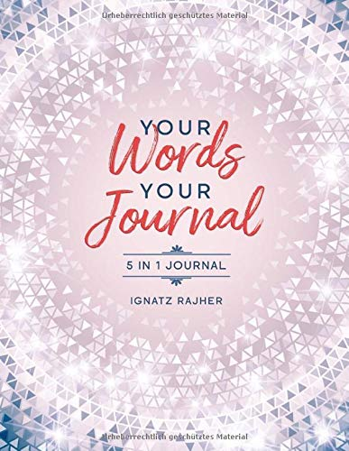 Your Words - Your Journal: 5 in 1 Journal | Alle lebensverändernden Journals in einem | ca. DIN A4