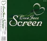 Love Jazz Screen by Love Jazz Screen (2008-01-13)