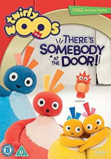 Twirlywoos - There's Somebody At The Door