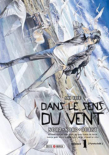 Dans le sens du vent T01 : Nord, Nord-Ouest (French Edition)
