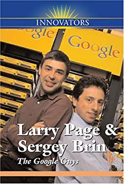 Larry Page and Sergey Brin: The Google Guys (Innovators)