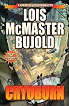 Cryoburn (Miles Vorkosigan Series) by Lois McMaster Bujold (2010) Hardcover