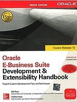 Oracle E-Business Suite Development and Extensibility Handbook [Paperback] Anil Passi, Vladimir Ajvaz
