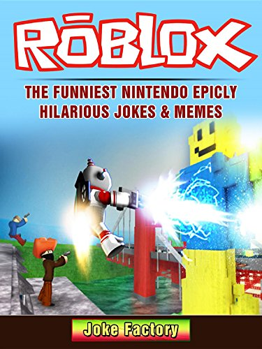 Roblox The Funniest Nintendo Epicly Hilarious Jokes & Memes (English Edition)